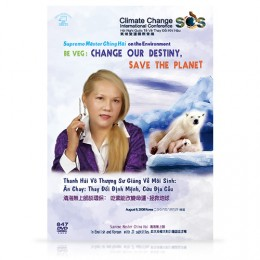 Video-0847 Supreme Master Ching Hai on the Environment— Be Veg: Change Our Destiny and Save the Planet